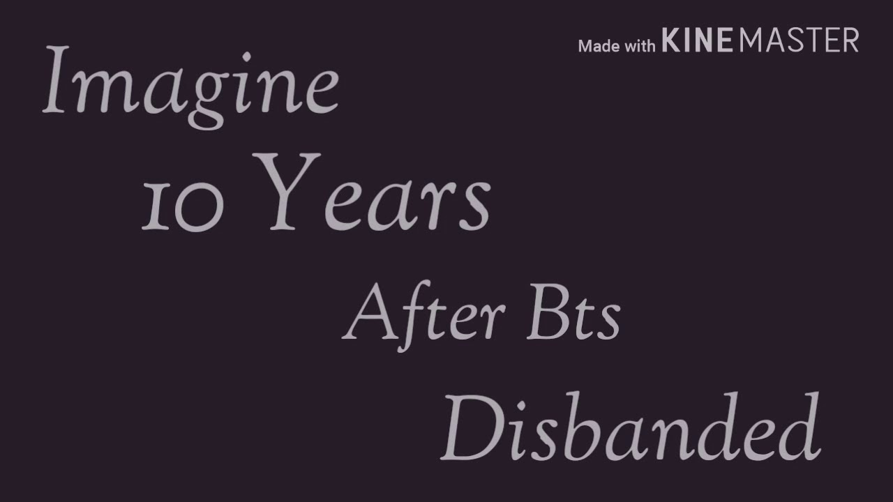 Imagine 10 years after bts disbanded