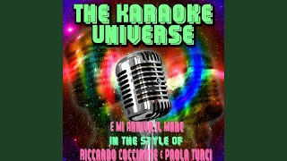E mi arriva il mare (Karaoke Version) (In the Style of Riccardo Cocciante, Paola Turci)