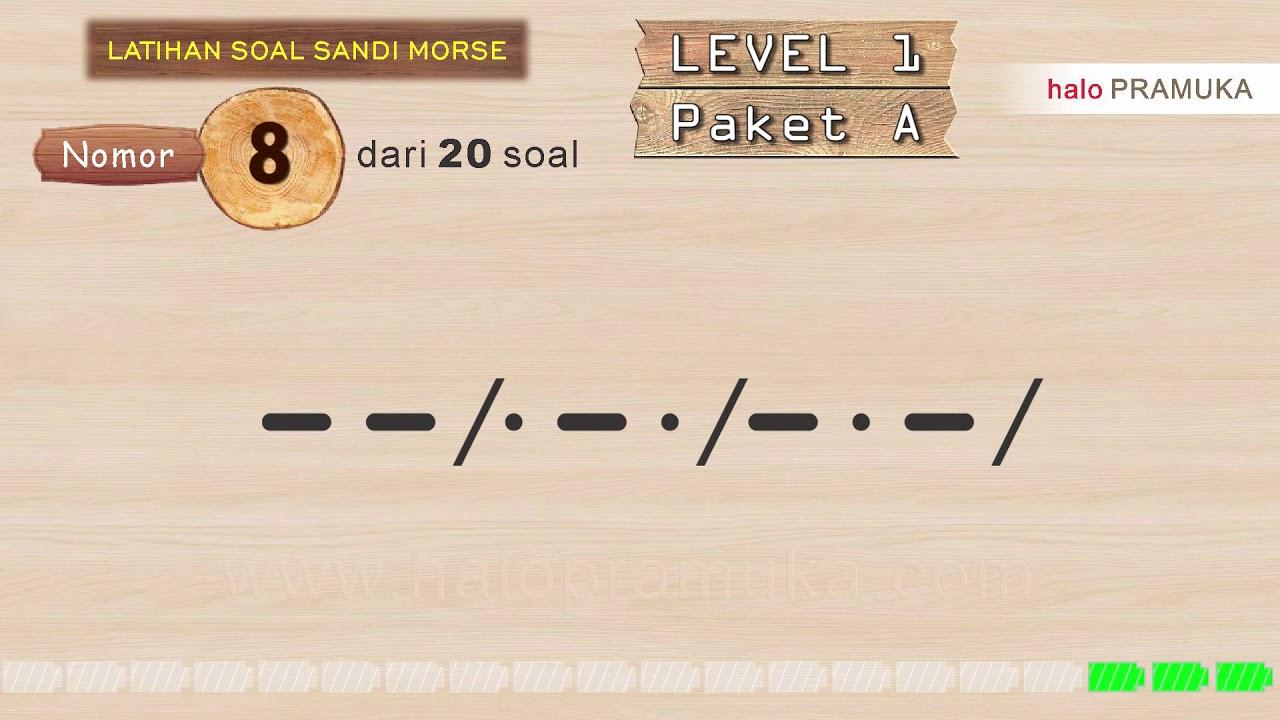 Latihan Soal Sandi Morse Plus Kunci Jawaban Level 1 Paket A Youtube