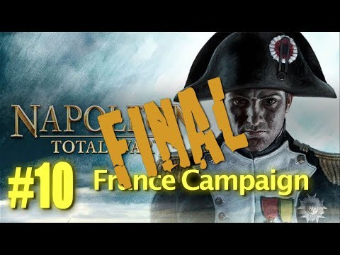 Napoleon Total War - France Campaign #10 FINAL