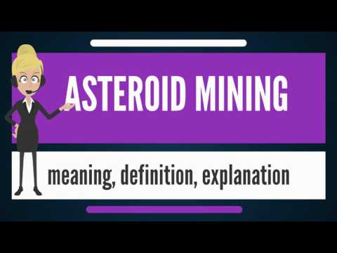 What is ASTEROID MINING? What does ASTEROID MINING mean? ASTEROID MINING meaning & explanation
