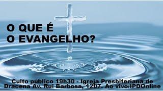 O QUE É O EVANGELHO? 1 Coríntios 15.3-10 - Rev. Anatote Lopes - 10-10-2021