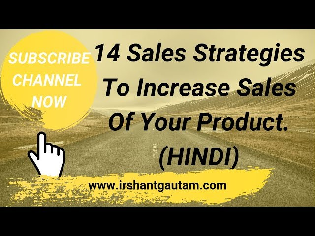 14 Sales Strategies To Increase Sales Of Your Product.   Business Development/Solution #5
