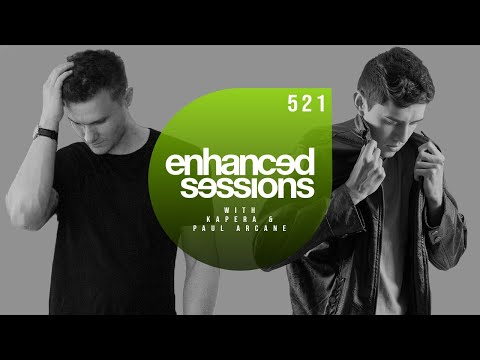 Enhanced Sessions 521 with Kapera & Paul Arcane