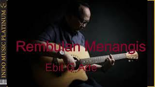 Ebit G. Ade - Rembulan Menangis