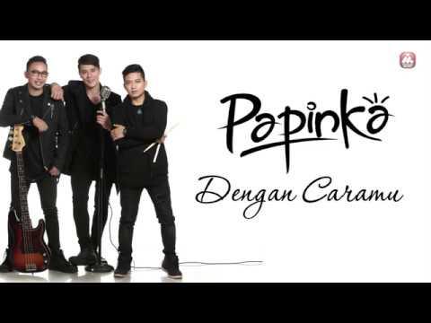 Papinka - Dengan Caramu (Official Lyric Video)