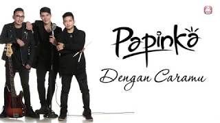 Download Papinka - Dengan Caramu