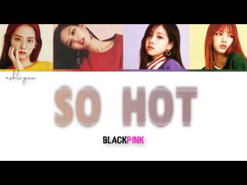 Free Download Blackpink - 'so Hot' (theblacklabel Remix) [color Coded Han/rom/eng Lyrics] Mp3 dan Mp4