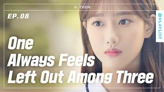 When You Feel Left Out By Your Friends | A-TEEN | EP.08 (with sub)