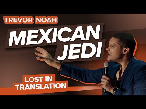 'Mexican Jedi' - Trevor Noah - (Lost In Translation) RE-RELEASE