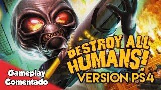 DESTROY ALL HUMANS! | Primeros 25 minutos del clásico de PS2 en PlayStation 4 [Gameplay comentado]