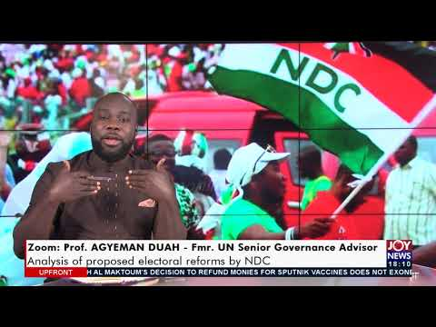 Electoral Reforms: Proposal by NDC appears forward looking - UPfront on Joy News (12-8-21)