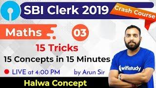 4:00 PM - SBI Clerk 2019   Maths by Arun Sir   15 Tricks, 15 Concepts in 15 Minutes