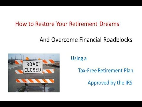Tax-Free Retirement Plan Restores Retirement Dreams