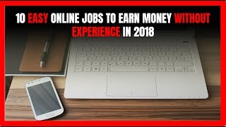10 Easy Online Jobs to Earn Money Without Experience in 2018