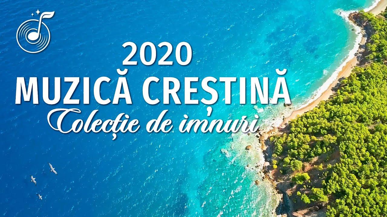 Muzică creștină 2020 - Colecție de imnuri