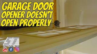 Garage Door Opener Does Not Open Properly - New Construction