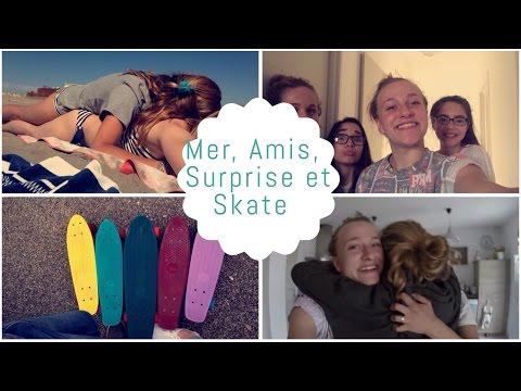 Vlog : Mer, Amis, Surprise et Skate 👌🏻💘