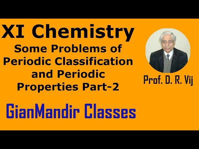 XI Chemistry |Some Problems of Periodic Classification and Periodic Properties Part-2 by Ruchi Ma'am
