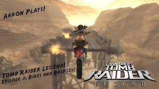 Tomb Raider Legend - Part 3: Bikes and Bridges
