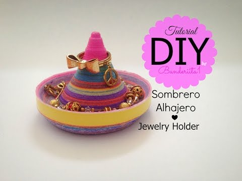 Sombrero Alhajero ♡ Tutorial DIY - How to ♡Jewelry holder