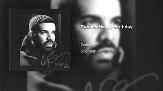 Drake - Ratchet Happy Birthday (OFFICIAL)