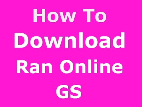 How To Download Ran Online GS