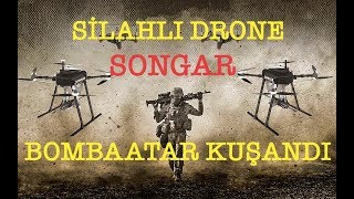Silahlı drone Songar bombaatar kuşandı