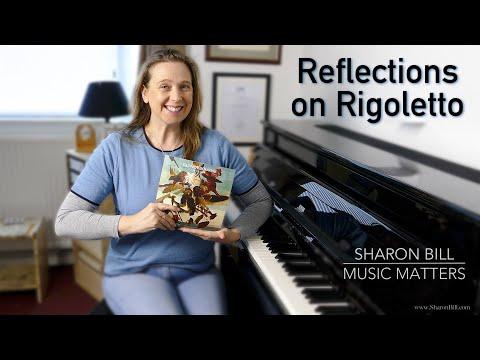 Reflections On Rigoletto - Sharon Bill Music Matters Vlog
