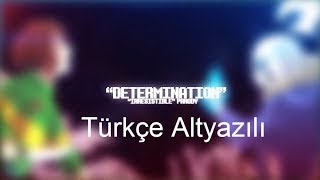 Determination Undertale Parody Song (Türkçe Altyazılı)