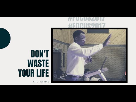 #FOCUS2017 | Session 1 | Don't Waste Your Life