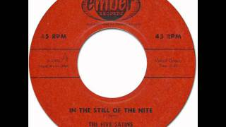 Doo-Wop * IN THE STILL OF THE NIGHT - The Five Satins [Ember #1005] 1956
