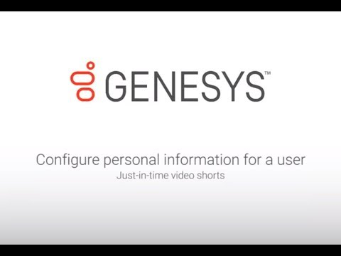 Genesys University: Configure Personal Information For a User in Interaction Administrator