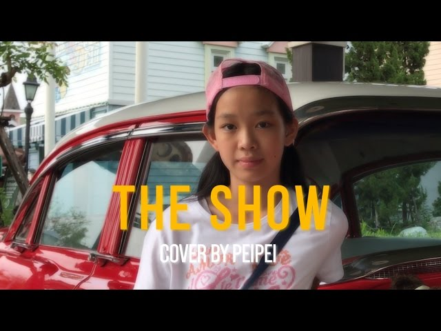 The Show | cover by Peipei (เพ่ยเพ่ย,11y)
