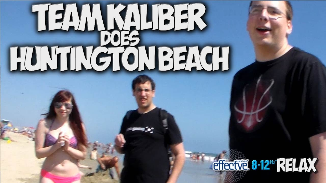 812hz RELAX: TEAM KALIBER DOES HUNTINGTON BEACH!! - YouTube