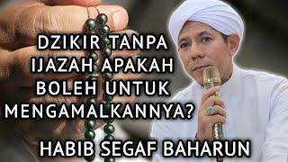 Download lagu Dzikir Tanpa Ijazah Apakah Boleh Untuk Mengamalkan Nya?    Habib Segaf Baharun