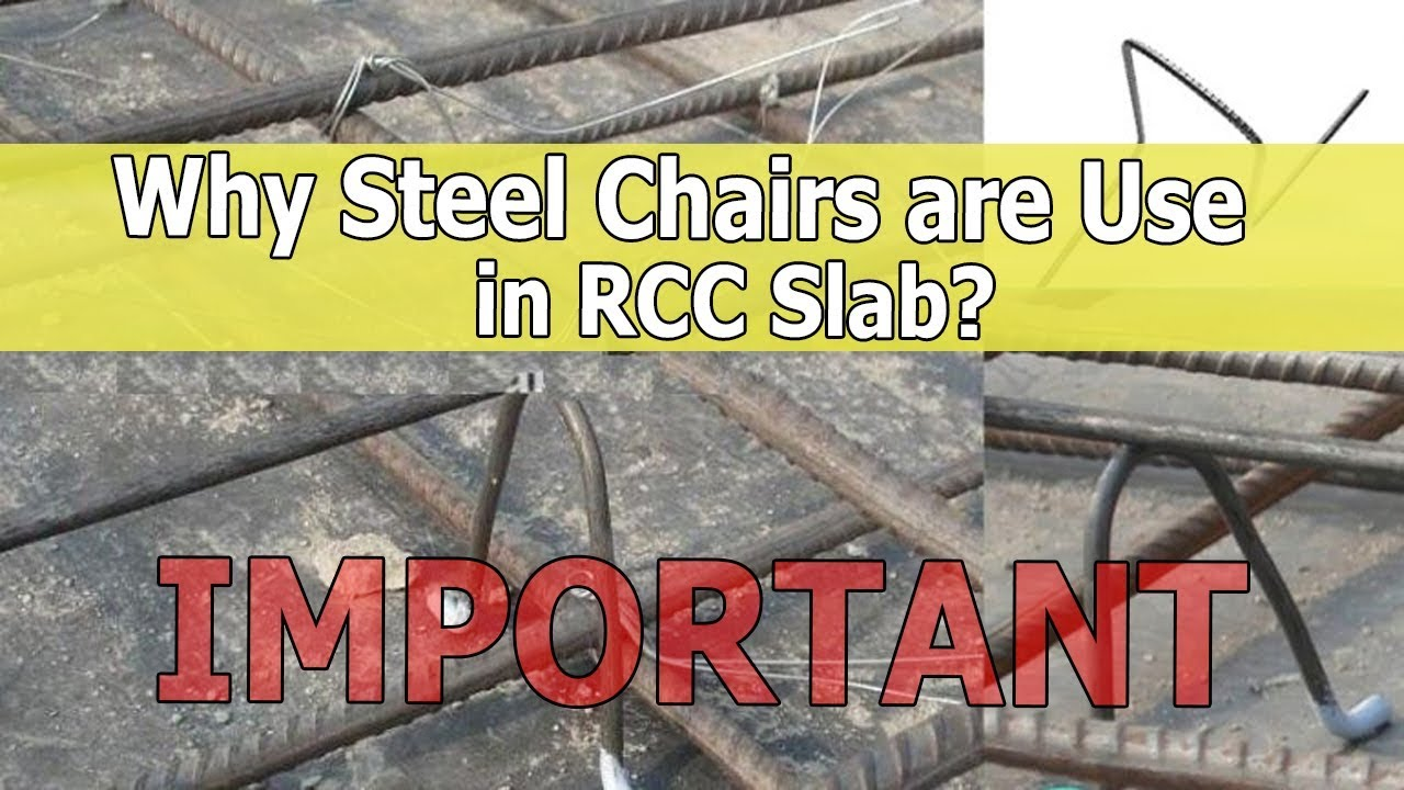 why steel chairs are use in RCC slab? Important topic