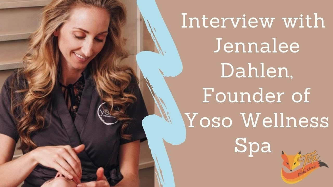 Interview with Jennalee Dahlen, Founder of Yoso Wellness Spa
