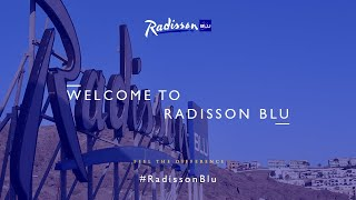 Welcome to Radisson Blu | Feel the Difference