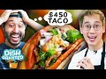 Can I Make A $450 Taco For Ryan? • Dish Granted