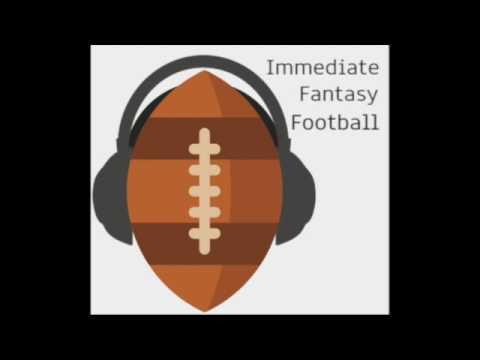 Immediate Fantasy Football Podcast - 05/12/2017