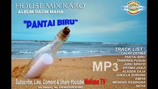 HOUSE MUSIK KARO - PANTAI BIRU/EMIYA ||MP3 56menit