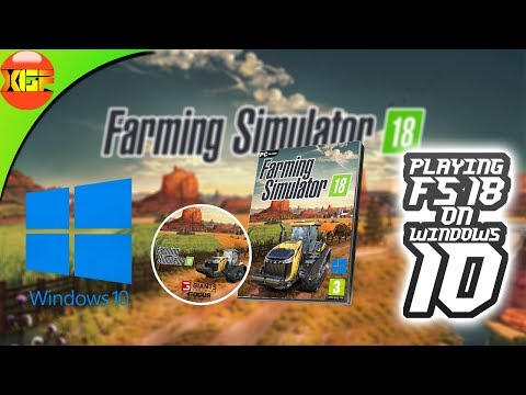 Playing Farming Simulator 18 On Windows 10 PC! How Good It Is?