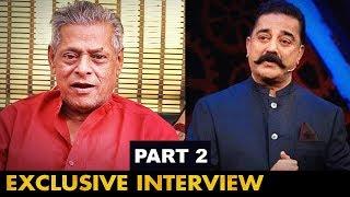 கமல் எதையும் தாங்ககூடிய ஒரு மனிதர் | Actor, Comedian Delhi Ganesh Interview | Bigg Boss