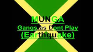 Munga - Earthquake / Gangsters dont play