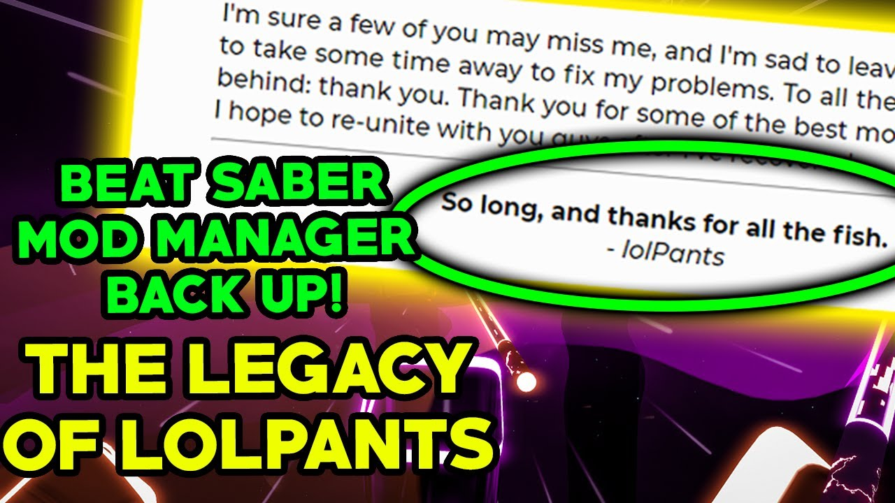 Beat Saber Mod Manager Back Up And The Legacy Of Lolpants (Thank You)