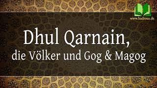 Dhul-Qarnain, die Völkern, Gog & Magog (Freitagspredigt) | Eyad Hadrous