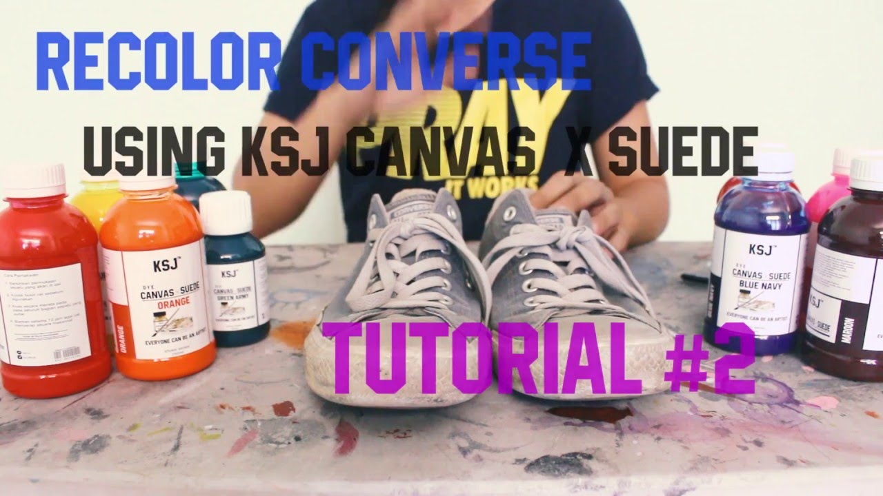 2 Tutorial Recoloring Converse Using Ksj Canvas X Suede Dye Youtube