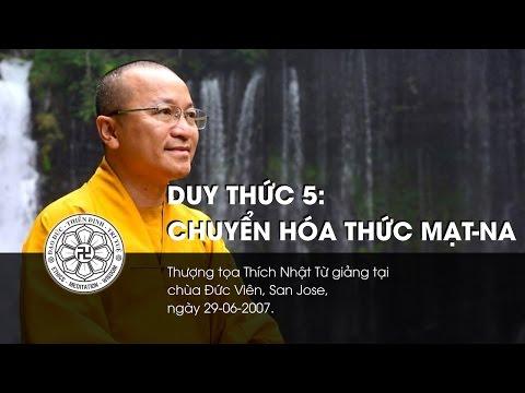 Duy Thức 5: Chuyển hóa thức Mạt-na (29/06/2007)