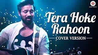 Tera Hoke Rahoon Cover | Trishna the Band